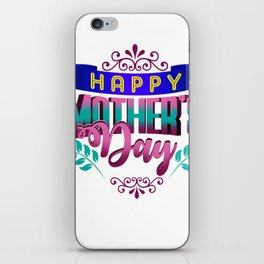 Happy Mother's Day Gift Shirt iPhone Skin