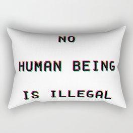 No Human Being Is Illegal Rectangular Pillow