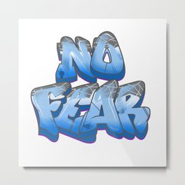 NO FEAR Metal Print