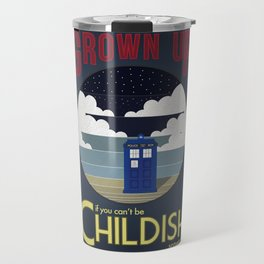 There's No Point in Being Grown Up... Travel Mug