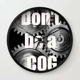 Don't be a COG Wall Clock