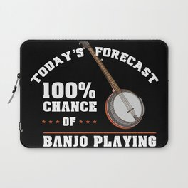 Today's Forecast 100% Chance Of Banjo Playing Banjo Player Gift Laptop Sleeve