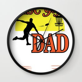 Disc golf dad like a regular dad but more awesome Wall Clock