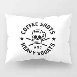 Coffee Shots And Heavy Squats v2 Pillow Sham