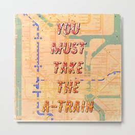 You must take the A-Train - A Hell Songbook Edition Metal Print