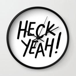 Heck Yeah Wall Clock