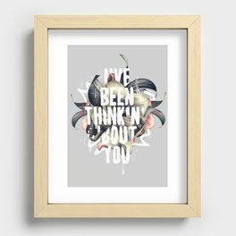 I've been thinkin' 'bout you Recessed Framed Print