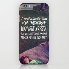 Why I Unfollowed You On Instagram Slim Case iPhone 6s
