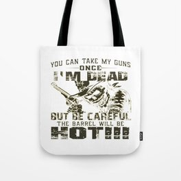 Take My Guns Once I'm Dead! Tote Bag