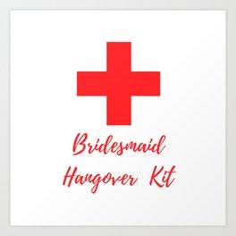 Bridesmaid Hangover Kit Art Print