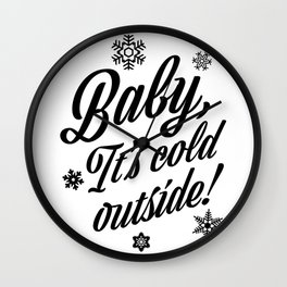 Baby, It's Cold Outside Wall Clock