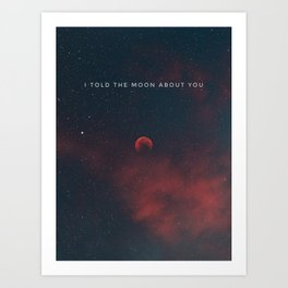 The moon and all my thoughts Art Print