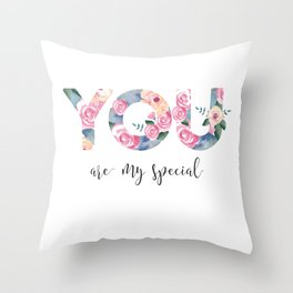 You are special Throw Pillow