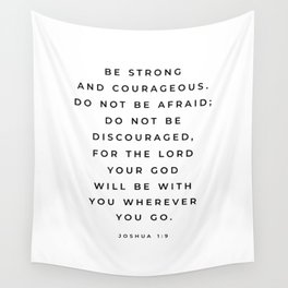 Be Strong And Courageous, Joshua 1 9 Print, Bible Verse Wall Art, Christian Decor, Scripture Quote  Wall Tapestry