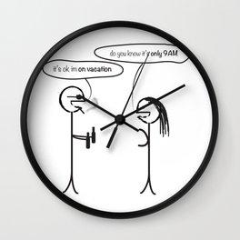 It's ok I'm on vacation Wall Clock