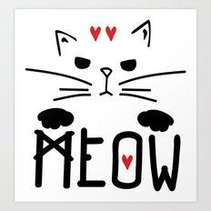 MEOW MEOW MEOW ON Art Print