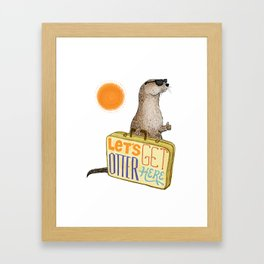 Let's Get Otter Here! Framed Art Print