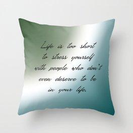 Life's Too Short Throw Pillow