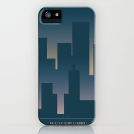 The City is my Church iPhone Case