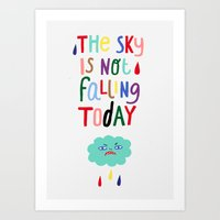 The Sky is Not Falling Today Art Print