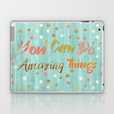 You Can Do Amazing Things Laptop & iPad Skin