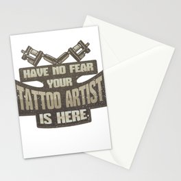 Tattoo Artist Have No Fear Your Tattoo Artist is Here Tattooist Stationery Cards