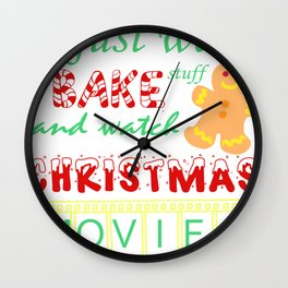 I Just Want to Bake Stuff and Watch Christmas Movies product Wall Clock