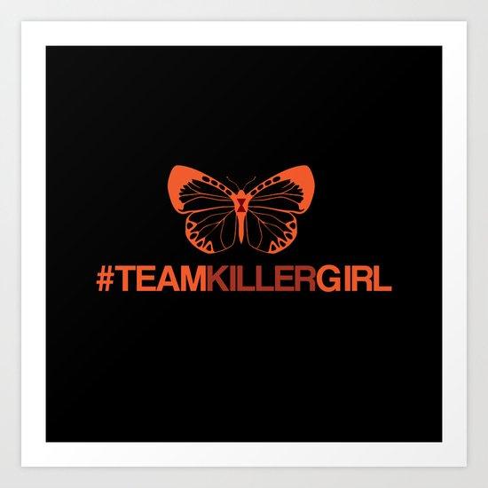 Team Killer Girl  Art Print