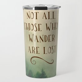 Not all those who Wander Travel Mug