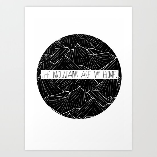 The mountains are my home Art Print