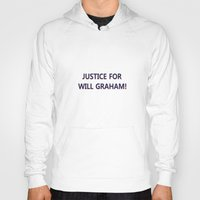 will graham Hoodies featuring Justice for Will Graham by TheseRmyDesigns