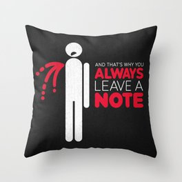 And that's why you always leave a note.  Throw Pillow