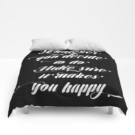 Make sure it makes you happy Comforters