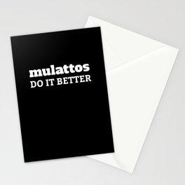 Mulattos Do It Better Stationery Cards