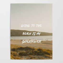 Going to the beach is my superpower Poster
