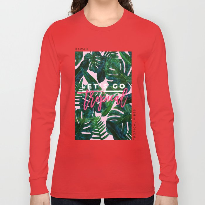 Perceptive Dream || #society6 #tropical #buyart Long Sleeve T-shirt
