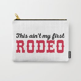 My First Rodeo Funny Quote Carry-All Pouch
