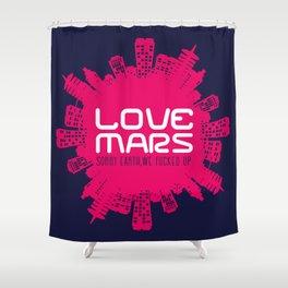 Love Mars Shower Curtain