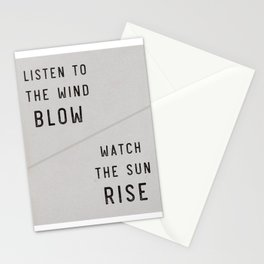 Listen to the Wind Blow, Watch the Sun Rise Quote Stationery Cards