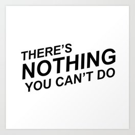 """There's Nothing You Can't Do"" 100 Days of Sunlight Quote Art Print"