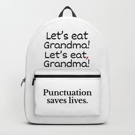 Let's Eat Grandma Punctuation Saves Lives Backpack