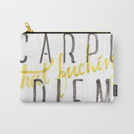 Carpe (that fucking) Diem (B&Y version) Carry-All Pouch
