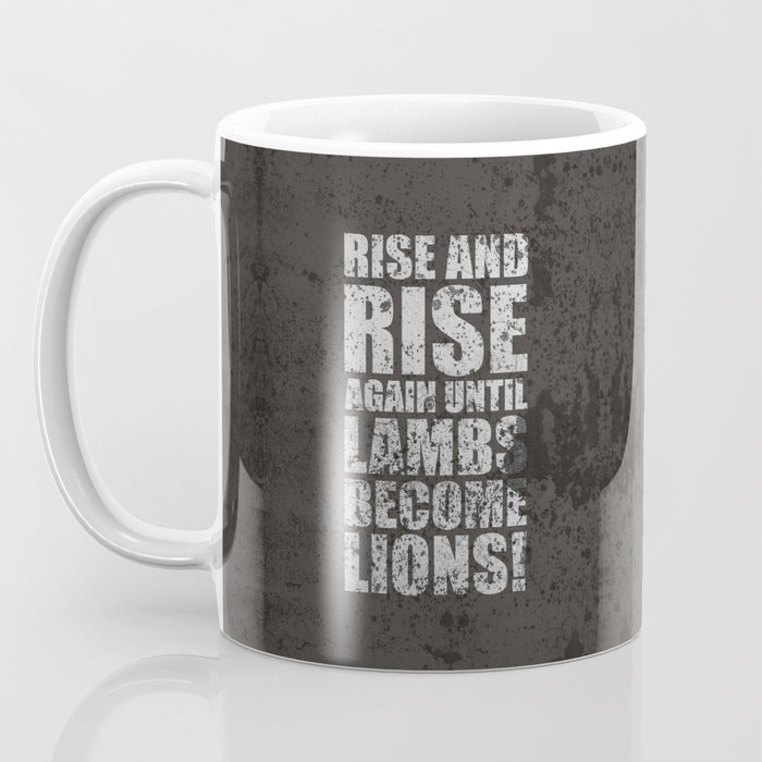 Lab No. 4 - Rise and rise again until lambs become lions Life Motivating Quotes Poster Coffee Mug