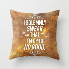 Solemnly swear that I'm up to no good Throw Pillow