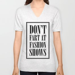 Don't Fart at Fashion Shows Unisex V-Neck
