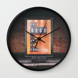 The Best is jet to come Wall Clock