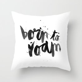 Born To Roam Throw Pillow