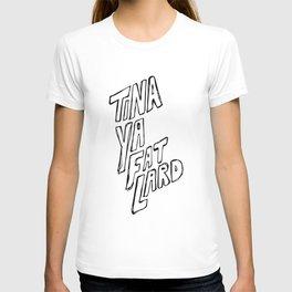 """""""Tina Ya Fat Lard"""" T-shirt"""