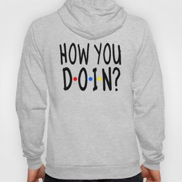 How You Doin? Friends Hoody