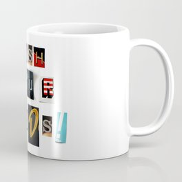 Anonymous Threatening Letter: Wash your Hands – Fight the Epidemic Coffee Mug
